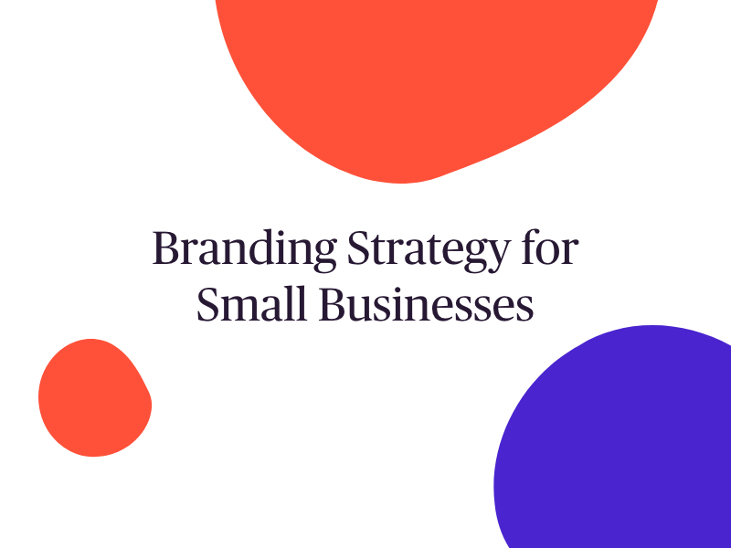 branding strategy for small business
