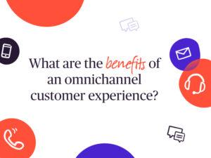 Omnichannel benefits